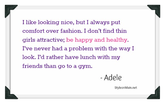 Adele Fashion Quote Healthy and Happy
