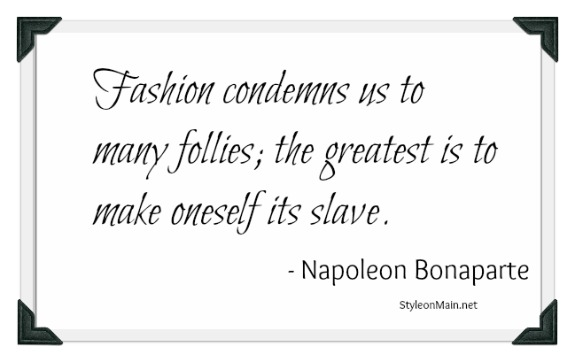 Slave to Fashion Quote Napoleon Bonaparte