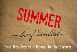 Summer Confidential Beauty & fashion