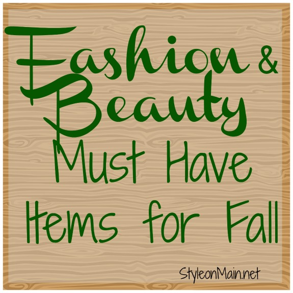 Fashion and Beauty Must Have Items for Fall 2013