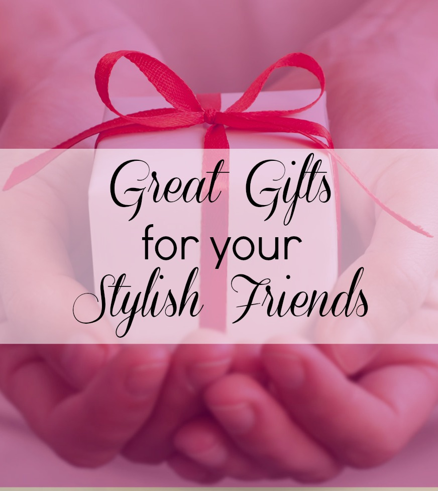 Great gifts for fashionista friends style on main for A perfect gift for a friend