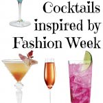 Low Calorie Cocktails for Fashion Week