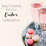 Festive Easter Cocktails for your Brunch