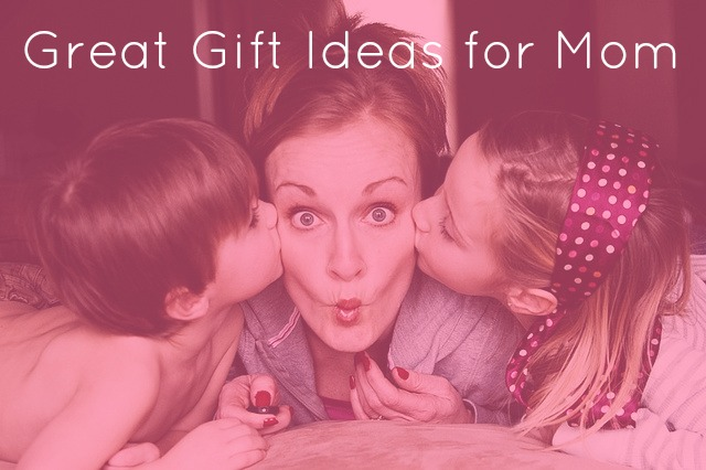 great-gift-ideas-for-mom