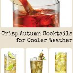 Crisp Autumn Cocktails for Cooler Weather