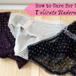 How to Care for Your Delicate Underwear