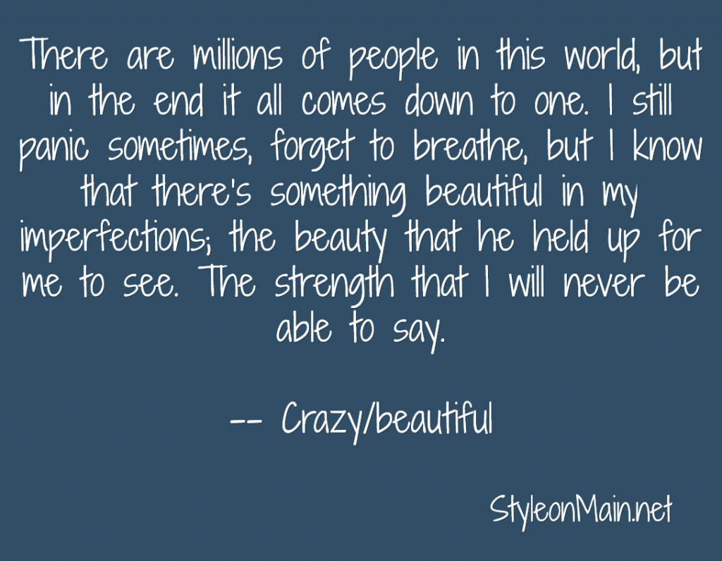 Crazy/Beautiful imperfections quote