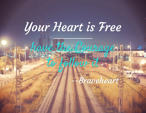 Your Heart is Free braveheart quote