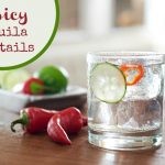 Spicy Tequila Cocktails for your Summer Soiree