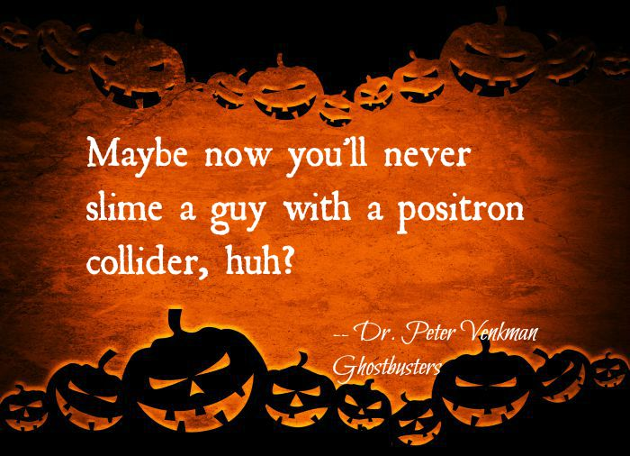 Halloween quote from Ghostbusters