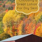 How to Choose a Lotion that's Great for Dry Skin