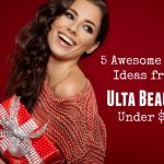 5 Awesome Gifts Under $25 from Ulta Beauty