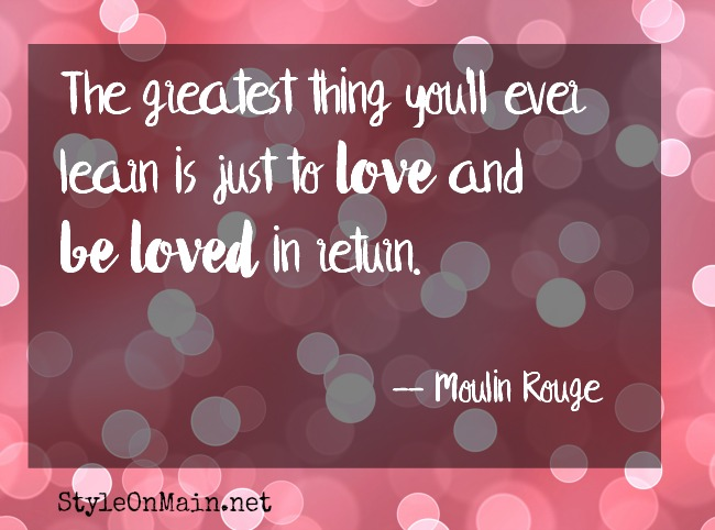 Love and be loved moulin rouge quote