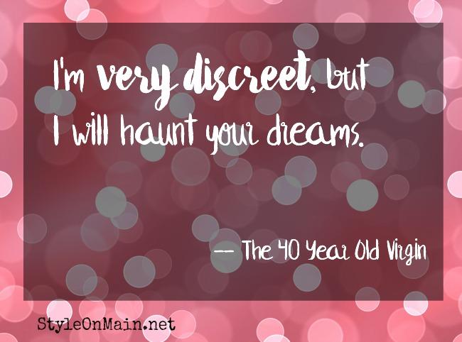 haunt your dreams 40 year old virgin quote