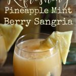 Make this Amazing Pineapple Mint Berry Sangria Recipe