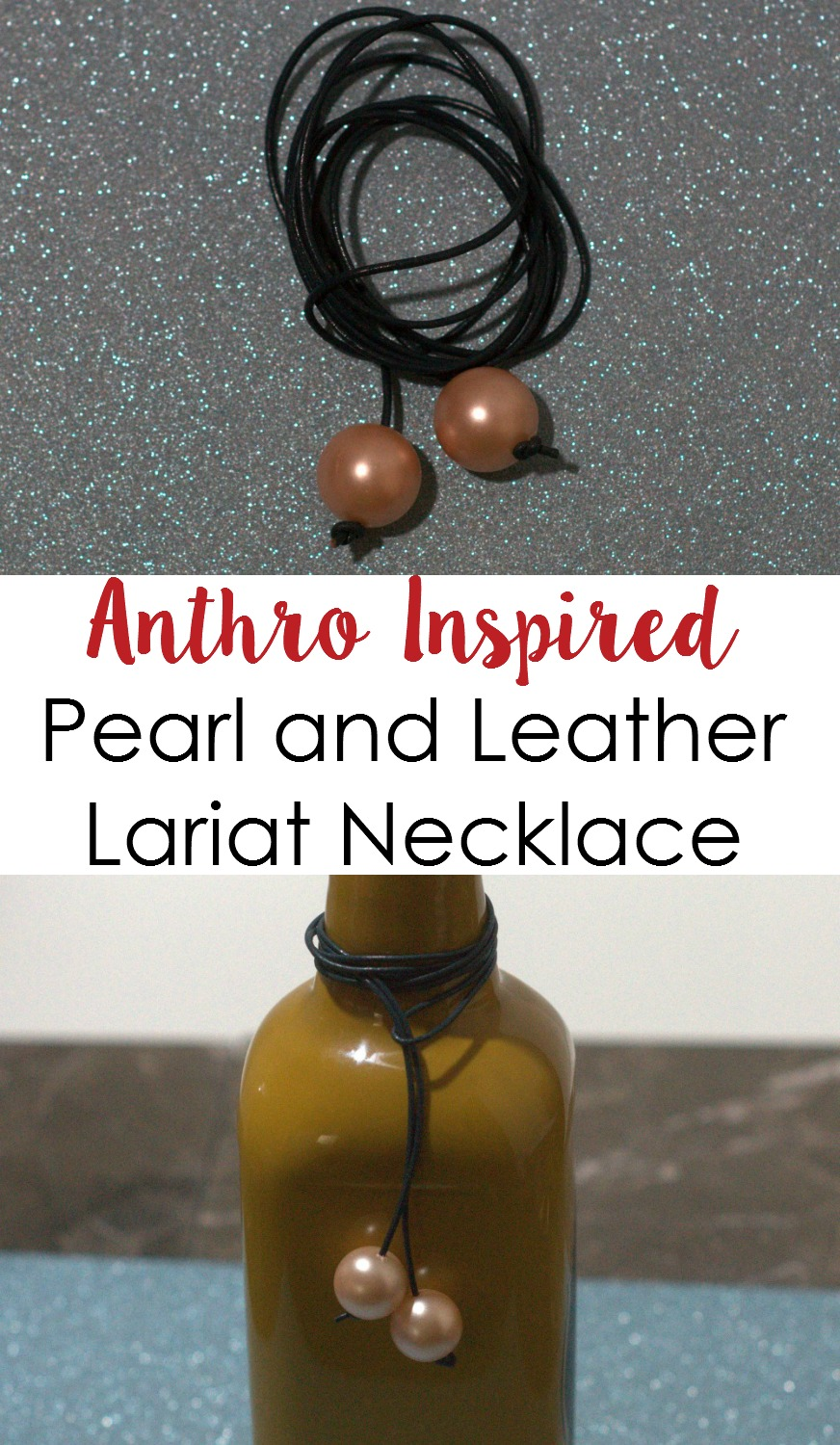 Anthropologie inspired pearl and leather lariat necklace tutorial