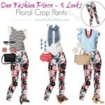 How to Style Cropped Floral Pants Three Ways