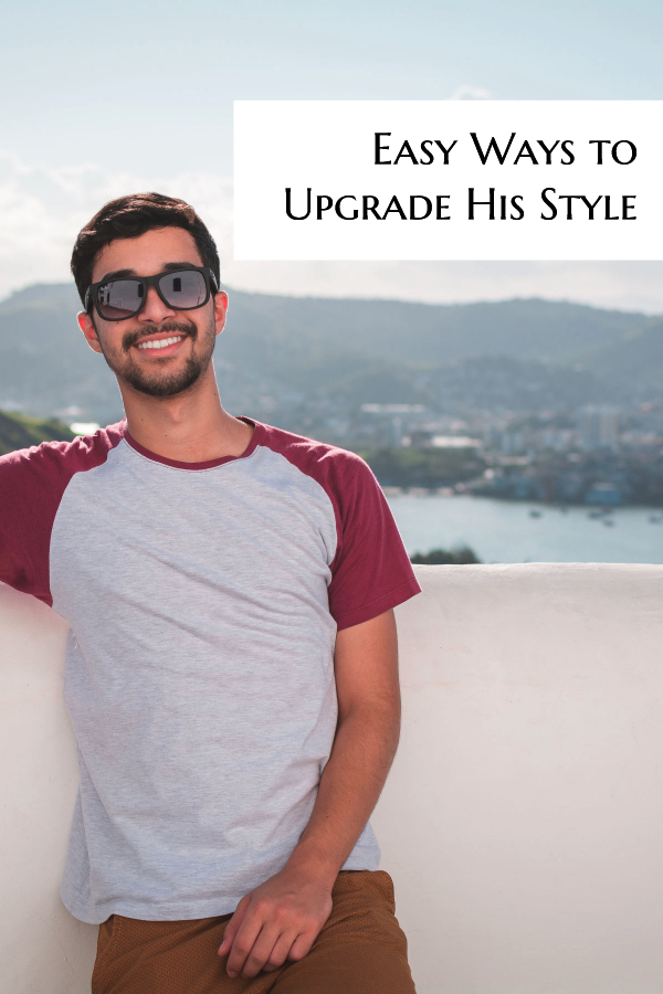 Do the men in your life need some fashion help? Learn how to ugrade his style without making him uncomfortable.