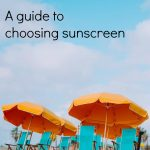 A guide to help you select the right sunscreen for you, and your family. Covers all types from baby to active, and in between too. | Sunblock | Sunscreen | Sunburn prevention | Choose | Select sun protection