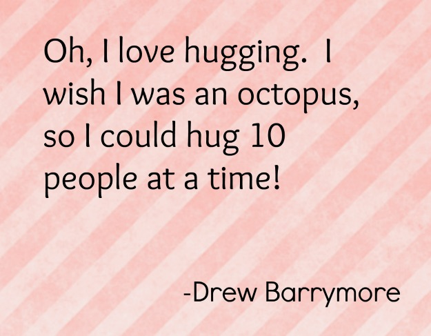 drew-barrymore-hugging-quote