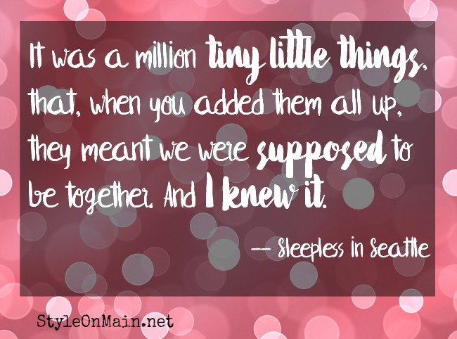 a million tiny things sleepless in seattle quote