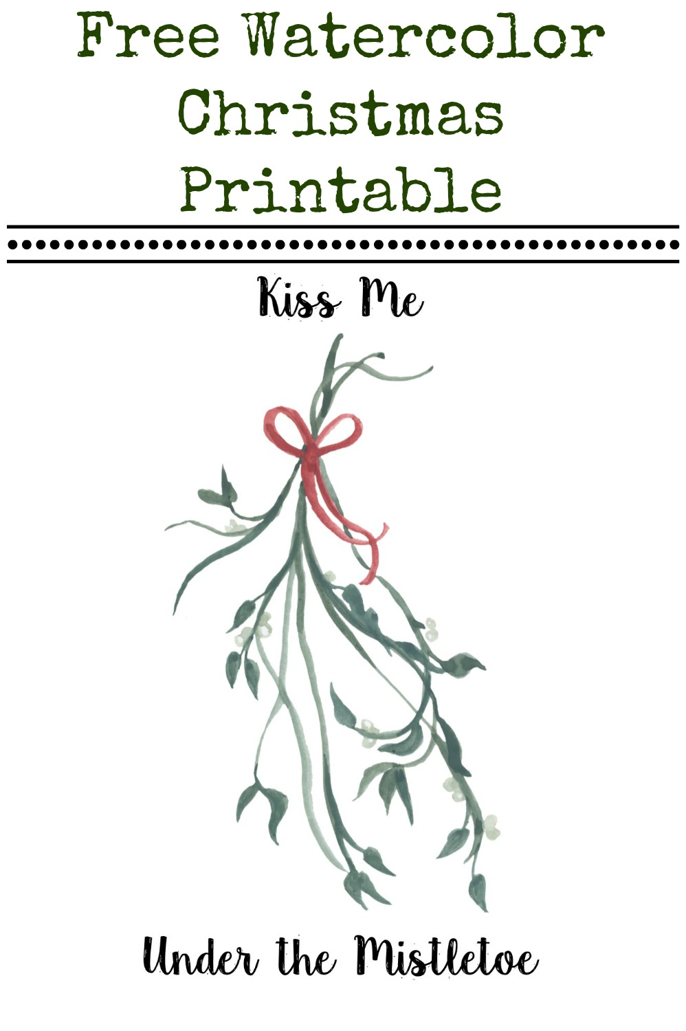 Free Kiss Me under the Mistletoe Watercolor Printable for Christmas