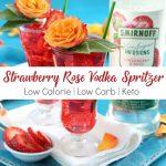 Strawberry Rose Vodka Spritzer | Low calorie | Keto friendly | Low Carb