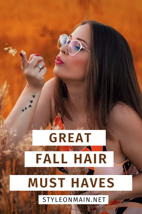 Great fall hair must haves to keep your locks looking amazing