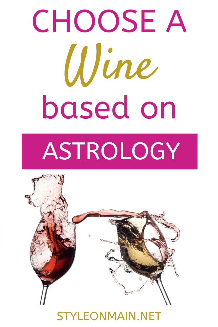 How to choose a wine based on astrology and your zodiac sign.